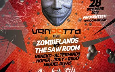 VENDETTA NIGHT  Zombielands x The Saw Room